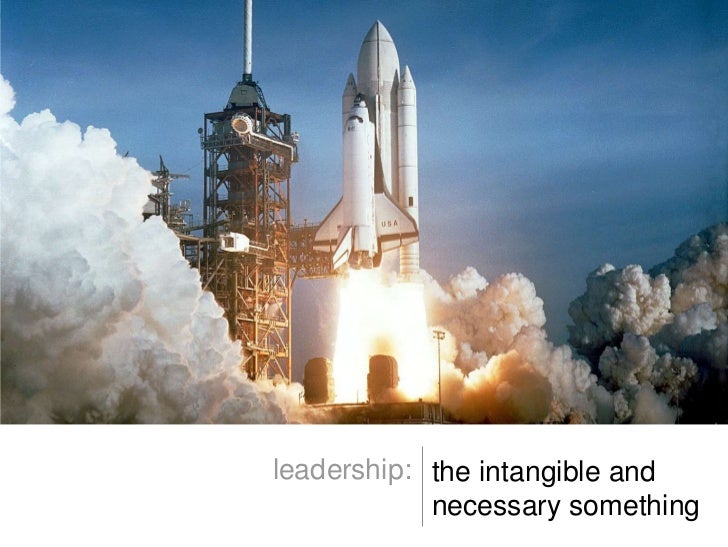 the intangible and necessary something<br />leadership:<br />