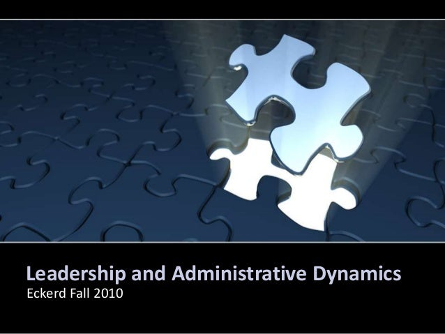 Leadership and Administrative DynamicsEckerd Fall 2010