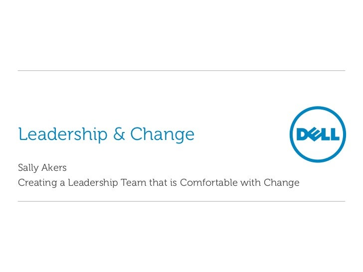 Leadership & Change<br />Sally Akers<br />Creating a Leadership Team that is Comfortable with Change<br />