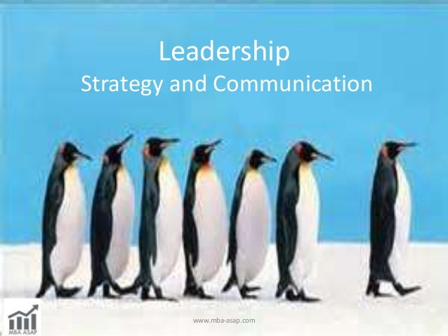 Leadership Strategy and Communication www.mba-asap.com