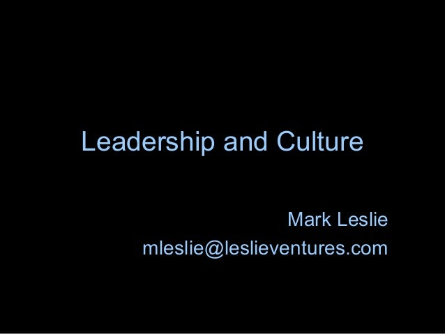 Copyright Mark LeslieLeadership and CultureMark Lesliemleslie@leslieventures.com