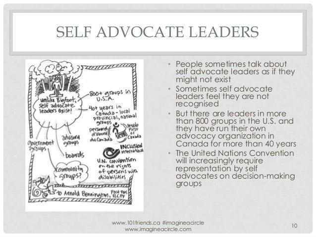 SELF ADVOCATE LEADERS • People sometimes talk about self advocate leaders as if they might not exist • Sometimes self advo...