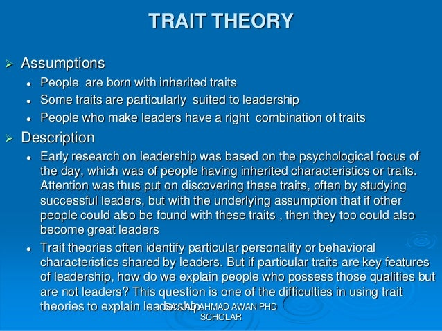 leadership the trait approach Partially as a result of the disenchantment with the trait approach to leadership that occurred by the beginning of the 1950s.