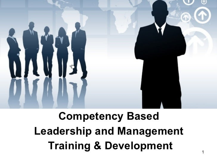 Competency Based  Leadership and Management  Training & Development