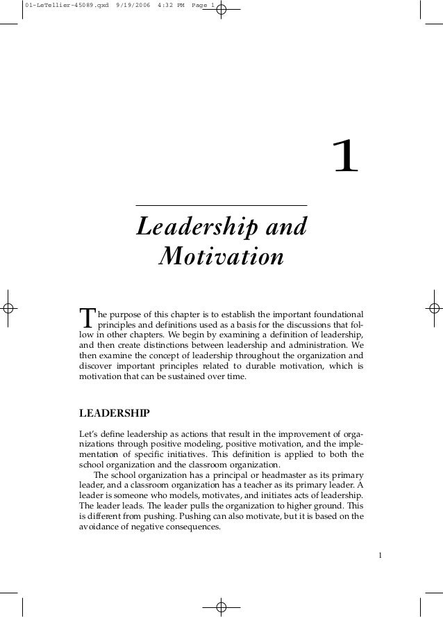 1 Leadership and Motivation The purpose of this chapter is to establish the important foundational principles and definiti...