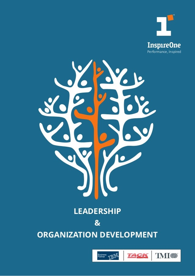 LEADERSHIP & ORGANIZATION DEVELOPMENT Performance, Inspired