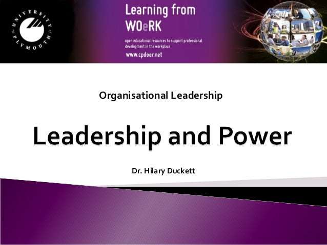Organisational Leadership  Dr. Hilary Duckett