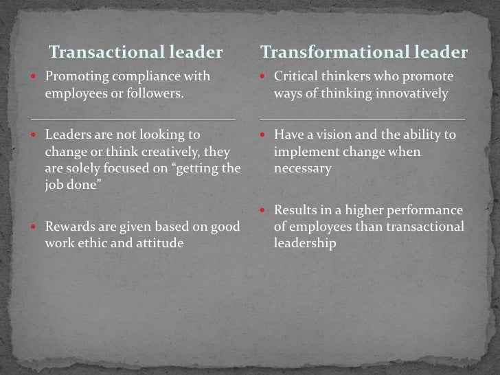 transactional and transformational leadership as the quality of person Transactional leadership depends on self-motivated people who work well in a structured, directed environment by contrast, transformational leadership seeks to motivate and inspire workers, choosing to influence rather than direct others.