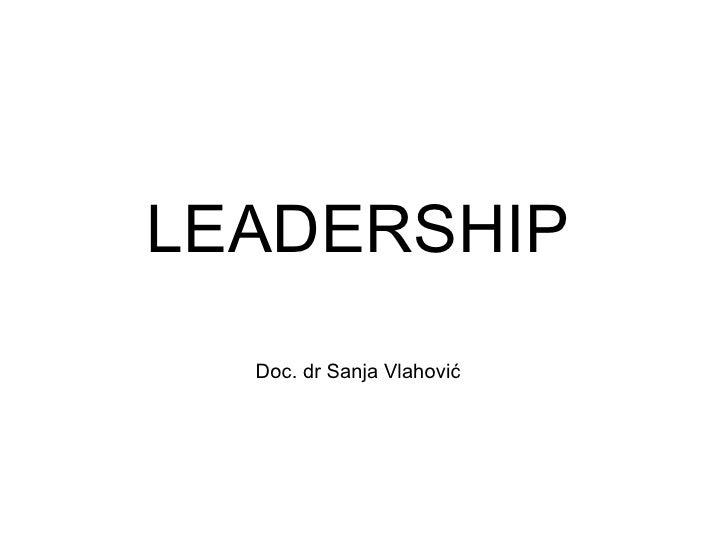 LEADERSHIP Doc. dr Sanja Vlahović