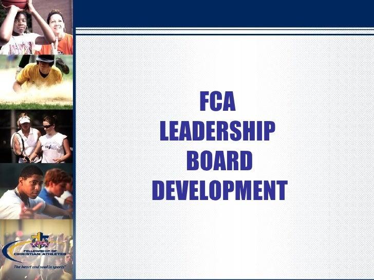 FCA  LEADERSHIP  BOARD DEVELOPMENT