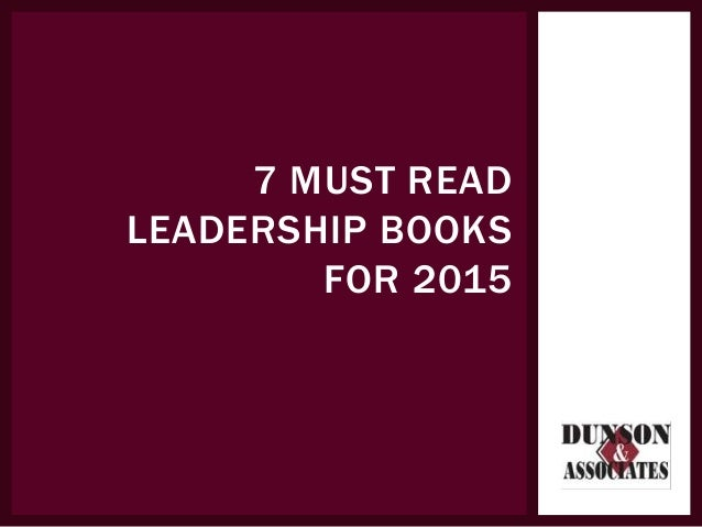 7 MUST READ LEADERSHIP BOOKS FOR 2015