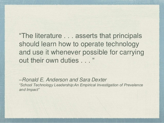 """""""The literature . . . asserts that principals should learn how to operate technology and use it whenever possible for carr..."""