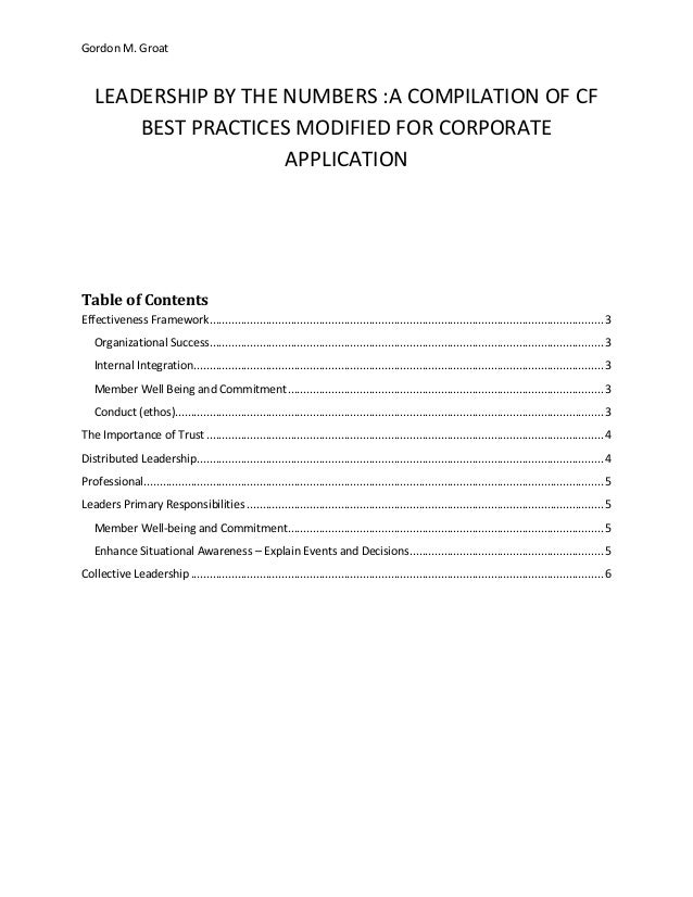 Gordon M. GroatLEADERSHIP BY THE NUMBERS :A COMPILATION OF CFBEST PRACTICES MODIFIED FOR CORPORATEAPPLICATIONTable of Cont...