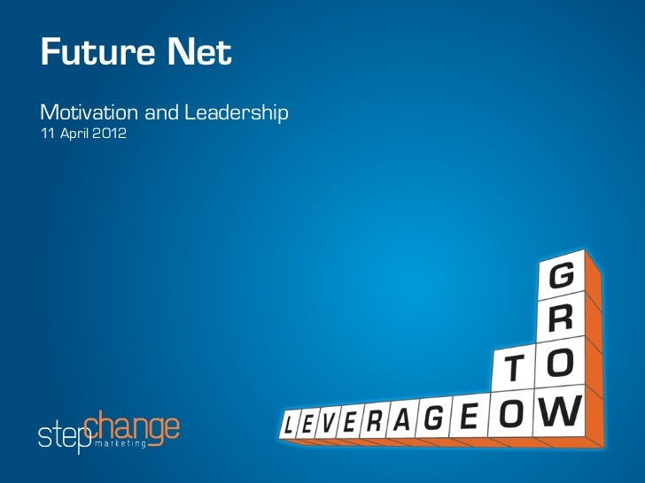 Future NetMotivation and Leadership11 April 2012