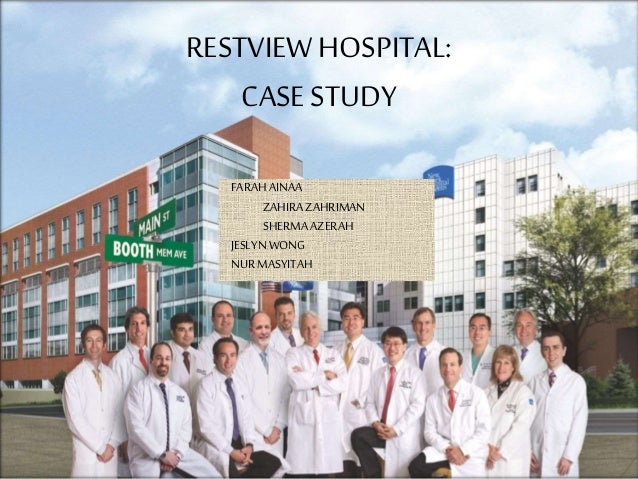 restview hospital case study In this article we study a healthy organization through exploring the dual   looking at the case of a specialized department at a major teaching hospital in.