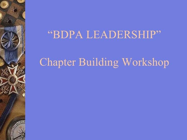 """BDPA LEADERSHIP"" Chapter Building Workshop"