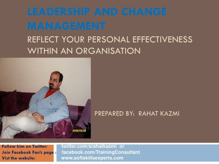 LEADERSHIP AND CHANGE          MANAGEMENT          REFLECT YOUR PERSONAL EFFECTIVENESS          WITHIN AN ORGANISATION    ...