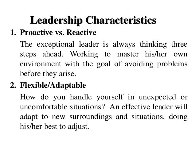 leadership characteristics It is said that leadership characteristics are inborn and cannot be made every individual is blessed with some traits of a leader it is neither difficult to learn.