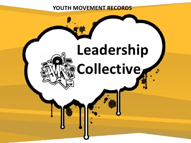 YOUTH MOVEMENT RECORDS<br />Leadership Collective<br />