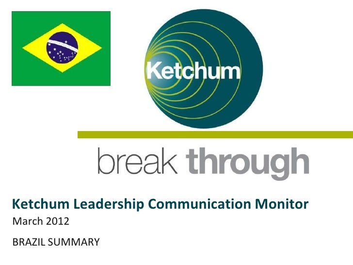 Ketchum Leadership Communication MonitorMarch 2012BRAZIL SUMMARY
