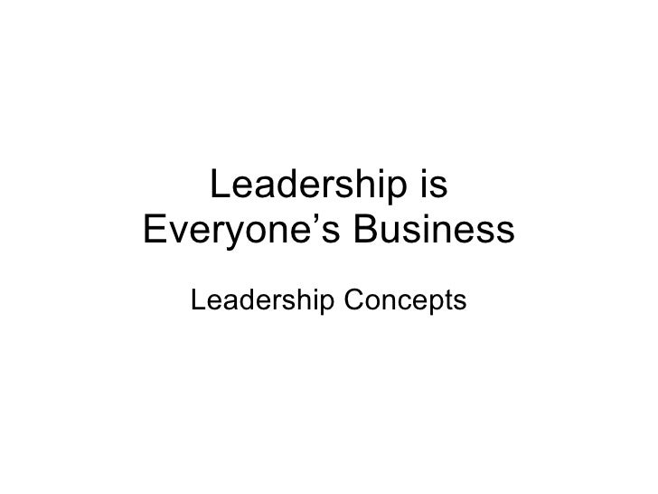 Leadership is Everyone's Business Leadership Concepts