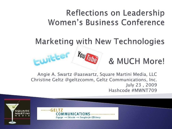 Reflections on LeadershipWomen's Business ConferenceMarketing with New Technologies& MUCH More!<br />Angie A. Swartz @aasw...