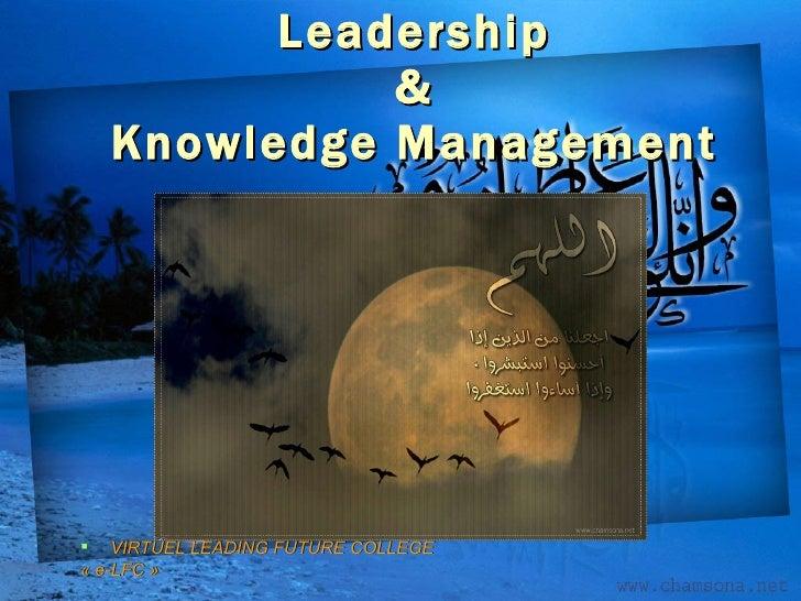 Leadership & Knowledge Management <ul><li>VIRTUEL LEADING FUTURE COLLEGE </li></ul><ul><li>« e-LFC » </li></ul>