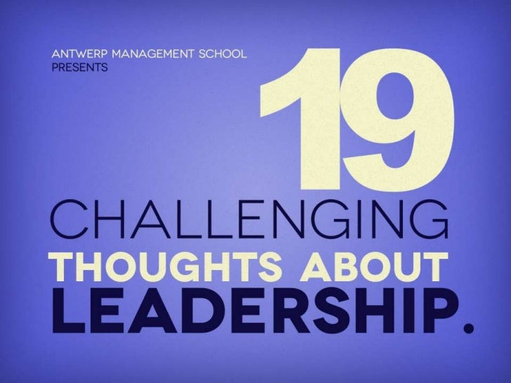 challenging thoughts about leadership.<br />