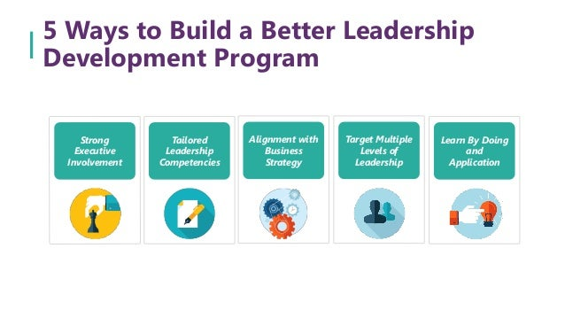5 Ways To Build A Better Leadership Development Program