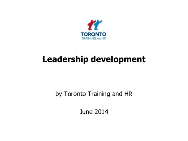 Leadership development by Toronto Training and HR June 2014