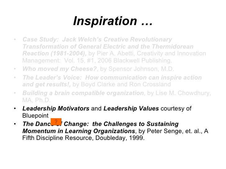 jack welch general electric s revolutionary case study Abetti, pa case study: jack welch's creative revolutionary transformation of general electric and the thermidorean reaction (1981—2004) creativity and innovation management, 2006 , 15, 74 — 84 .