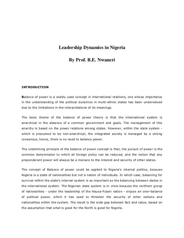 Leadership Dynamics in Nigeria By Prof. B.E. Nwaneri  INTRODUCTION Balance of power is a widely used concept in internatio...