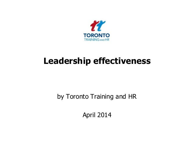 Leadership effectiveness by Toronto Training and HR April 2014