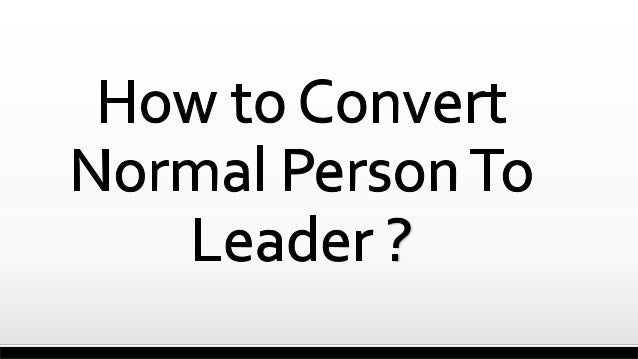 Leader Effective Person Direction Role - Model Change Motivation Training Relations Intervention Empowerment Normal person...