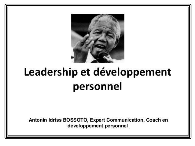 Leadership et développement personnel Antonin Idriss BOSSOTO, Expert Communication, Coach en développement personnel