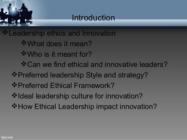 how ethics influences leadership Ethical leadership models ethical behavior to the organization and the community  and deciding whether and how those implications should influence their approach.