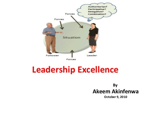 Leadership Excellence By  Akeem Akinfenwa October 9, 2010