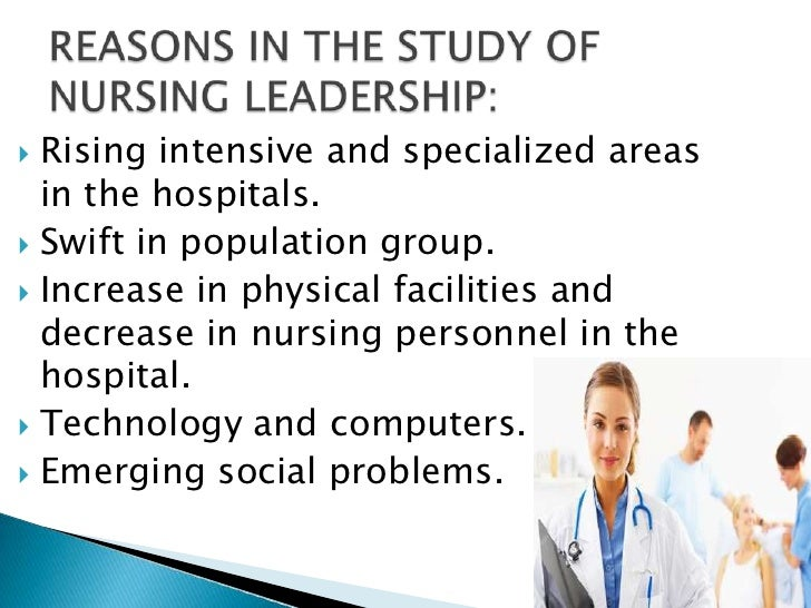 leadership in nursing Read chapter 5 transforming leadership: the future of nursing explores how nurses' roles, responsibilities, and education should change significantly to.