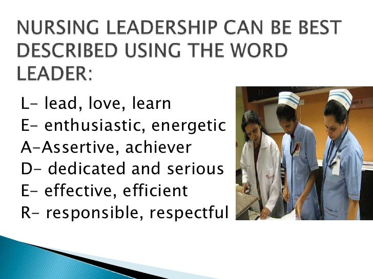 nursing leadership Senior nurses are likely to engage in a range of leadership activities in their daily routine some will naturally adopt an effective leadership style, while others may find the concept of leadership or seeing themselves as leaders difficult to understand.