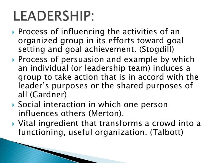 examples of leadership essays Leadership is defined as 'the process in which an individual influences the group of individuals to attain a common goal' the goal is attained by mutual cooperation and cohesive behaviour a leader infuses a sense of positivity and directs others to reach the specified goal various theories.