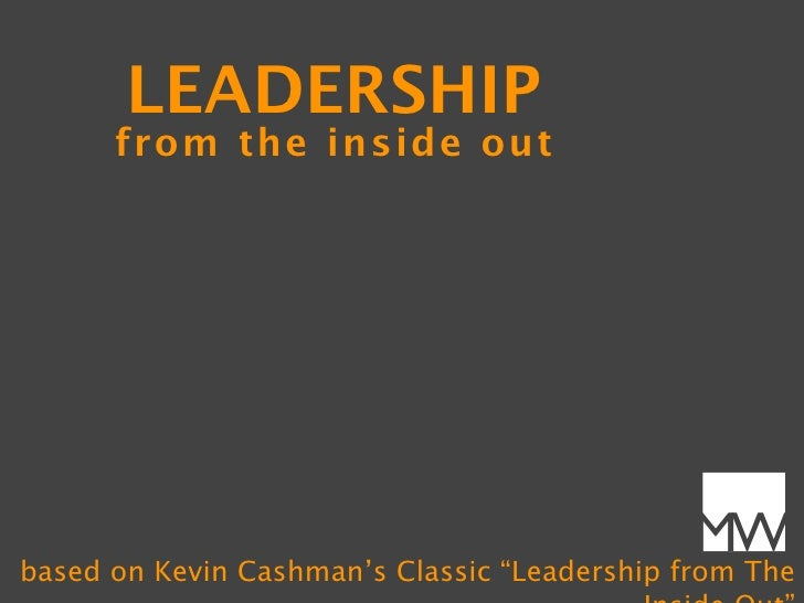 """LEADERSHIP      from the inside out                                              MWbased on Kevin Cashman's Classic """"Leade..."""