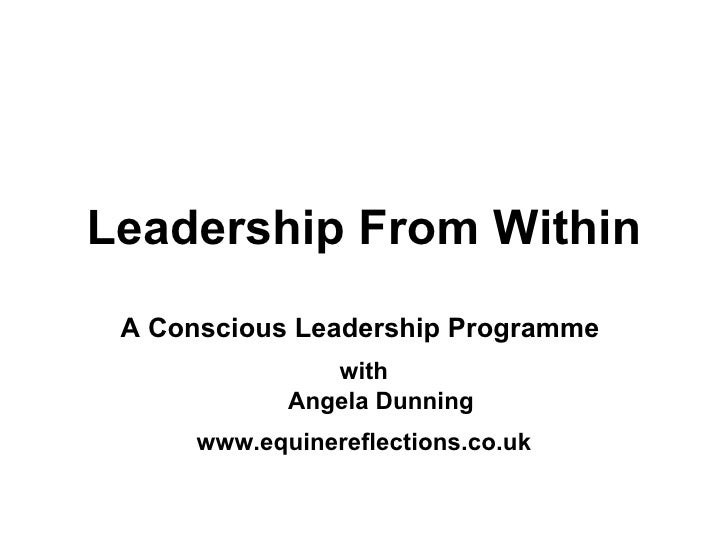Leadership From Within A Conscious Leadership Programme  with Angela Dunning www.equinereflections.co.uk