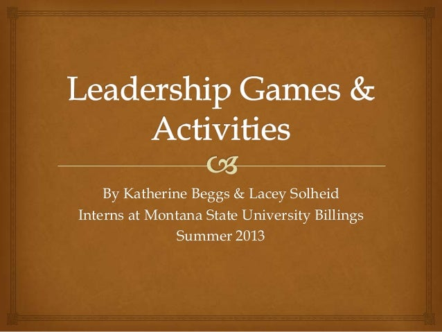 By Katherine Beggs & Lacey Solheid Interns at Montana State University Billings Summer 2013