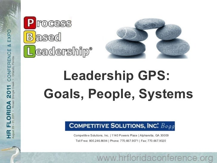 Leadership GPS:  Goals, People, Systems Competitive Solutions, Inc. | 1140 Powers Place | Alpharetta, GA 30009 Toll Free: ...