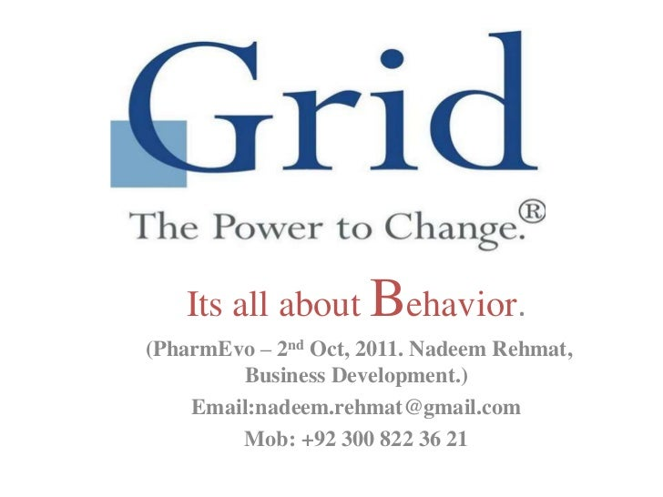 Its all about Behavior.(PharmEvo – 2nd Oct, 2011. Nadeem Rehmat,        Business Development.)    Email:nadeem.rehmat@gmai...