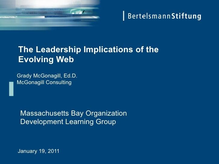 The Leadership Implications of theEvolving WebGrady McGonagill, Ed.D.AMcGonagill Consulting Massachusetts Bay Organization...