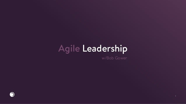 1 Agile Leadership w/Bob Gower