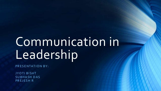 Leadership in communication ppt