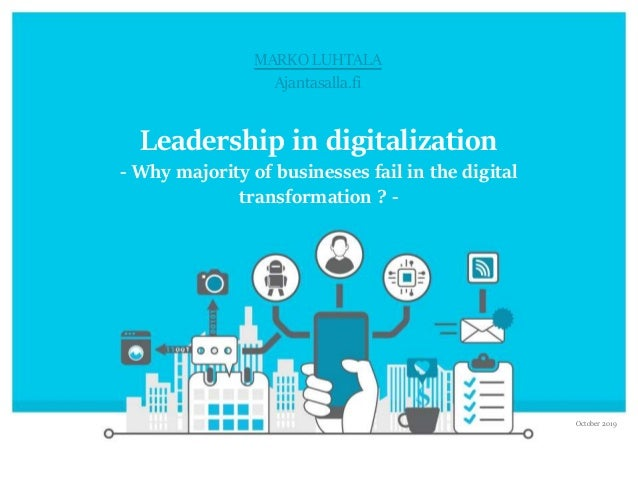 © Marko Luhtala 2019 Click to edit Master title style Leadership in digitalization - Why majority of businesses fail in th...