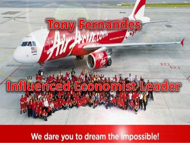 tony fernandes leadership Leaders who carry good leadership characteristics will benefit the organization and become an icon within the team tony fernandes is a ceo of airasia.
